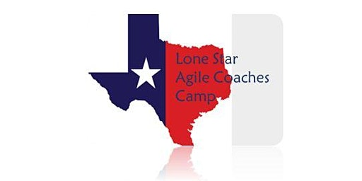 Lone Star Agile Coaches Camp 2020 (College Station TX)