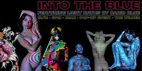 INTO THE BLUE • Light Bath Pop-Up Featuring Jarid Blue tickets