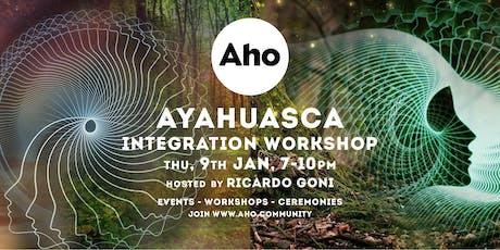 Ayahuasca Integration Workshop tickets