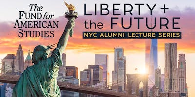 Liberty + the Future NYC Alumni Lecture Series