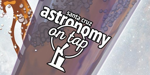 Astronomy on Tap at Santa Cruz Mountain Brewing