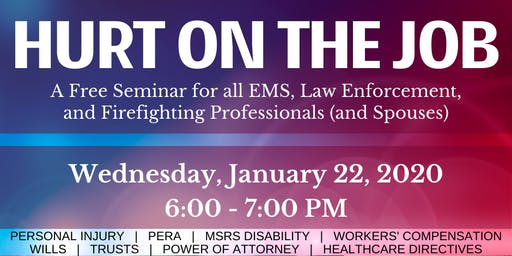 Hurt on the Job - A Free Seminar for all First Responders and Spouses