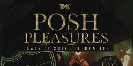 POSH PLEASURES ( Class of 2019 Celebration ) tickets