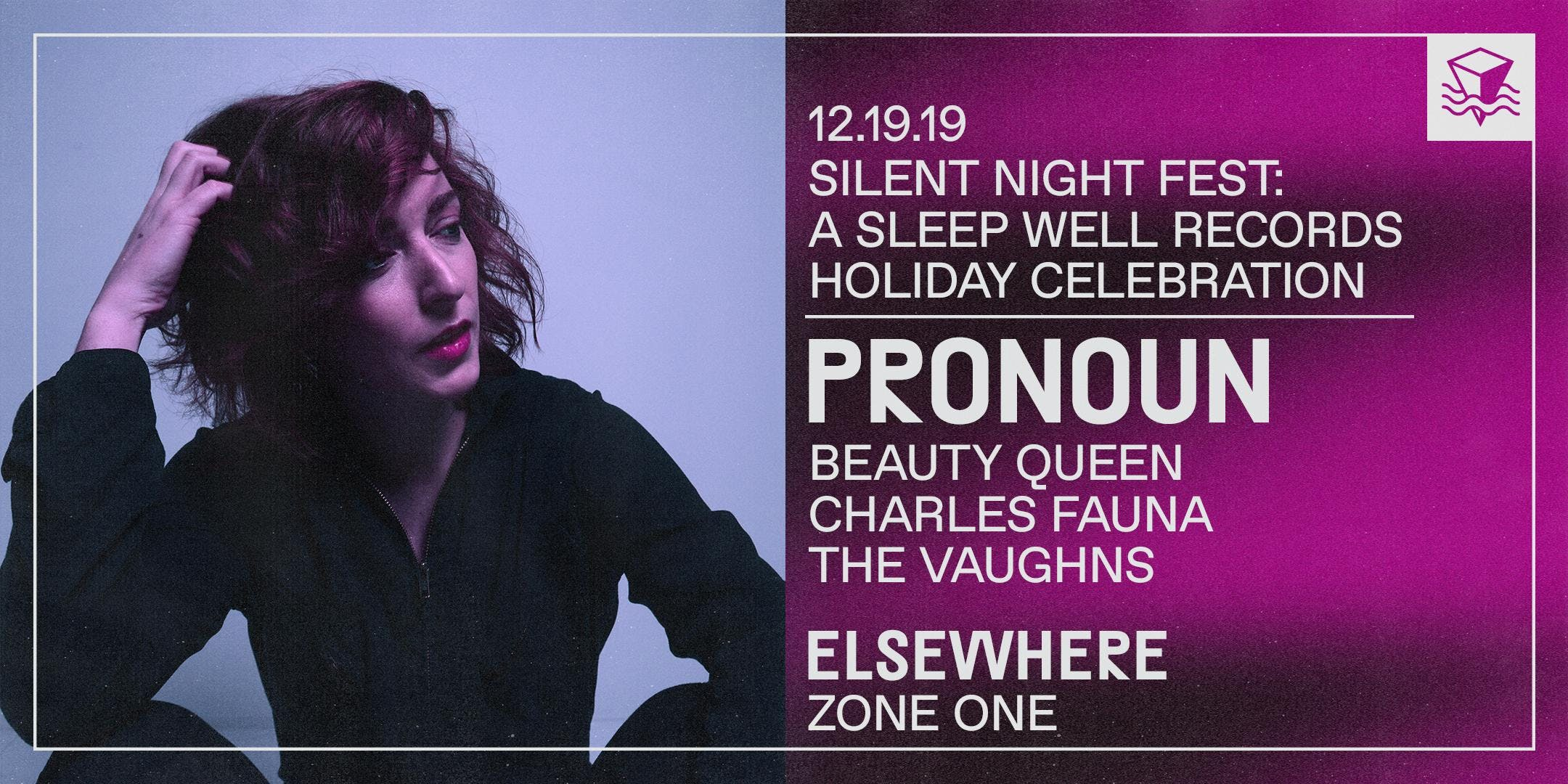 Silent Night Fest: A Sleep Well Records Holiday Celebration Feat. Pronoun + Special Guests