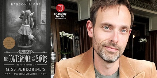 Changing Hands presents Ransom Riggs: The Conference of the Birds