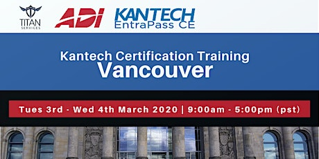 Vancouver Kantech CE Certification - ADI tickets