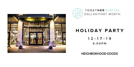 Together Digital Dallas-Forth Worth | Mix, Mingle & Shop Holiday Party tickets