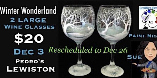 $20 Paint Night 2 large wine glasses @ Pedro's Lewiston Dec 3
