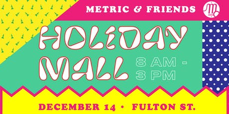 Metric Holiday Mall tickets