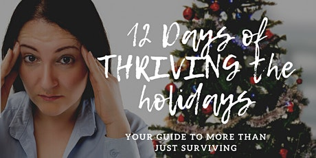 12 days of THRIVING the Holidays!  tickets