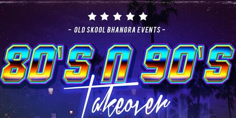 80's n 90's Bhangra Takeover tickets
