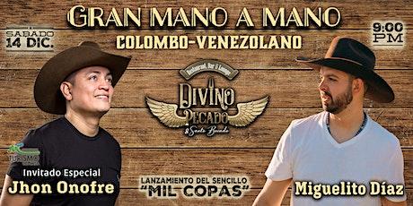 Gran mano a mano Colombo-Venezolano con Jhon Onofre & Miguelito Díaz tickets