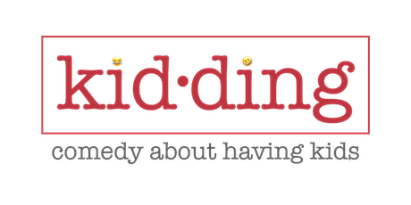 kid·ding - comedy about having kids tickets