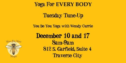 Yoga For EVERY BODY Tuesday Tune-Up 12/10