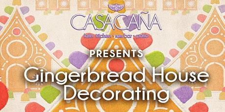 Gingerbread House Decorating @ Casa Caña! tickets