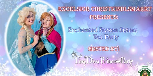 Excelsior Christkindlsmarkt: Enchanted Frozen Sisters Tea Party