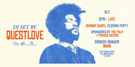 BASEL CLOSING PARTY FEATURING QUESTLOVE tickets