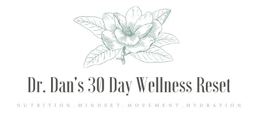 Dr. Dan's 30 Day Wellness Reset