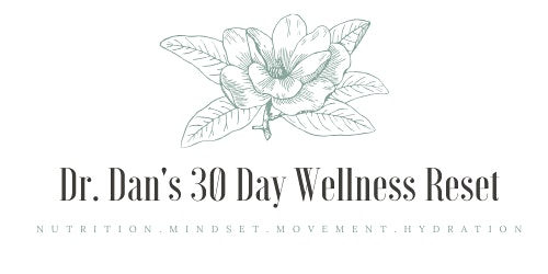 Dr. Dan's 30 Day Wellness Reset