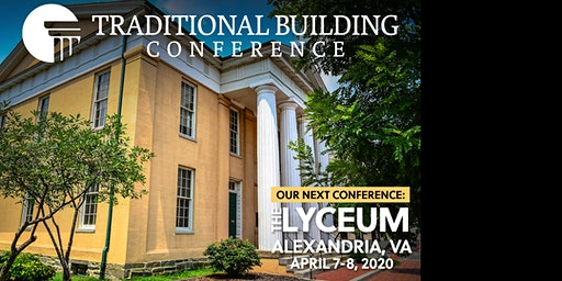 Traditional Building Conference Series - Alexandria, Virginia