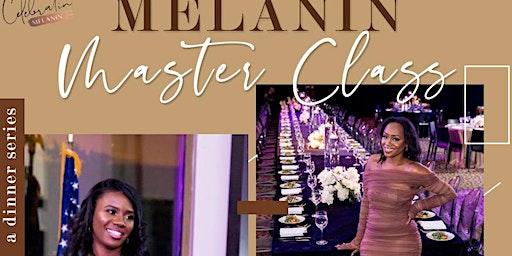 Melanin Masterclass
