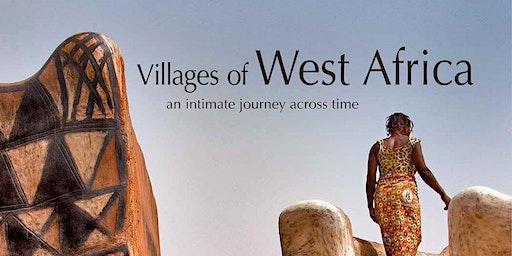 """Exhibition Opening  Reception: """"Villages of West Africa"""""""