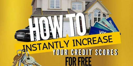 How To Instantly Increase Your Credit Scores For Free