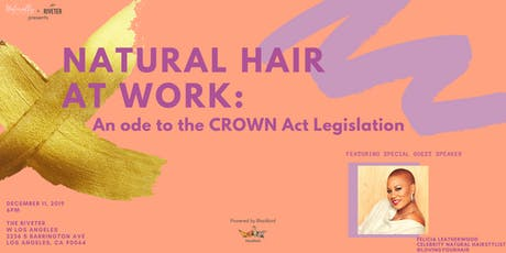 Natural Hair at Work: An Ode to the Crown Act Legislation tickets