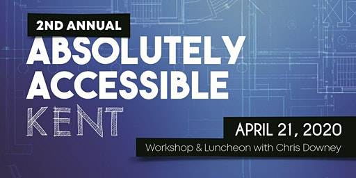 2nd Annual Absolutely Accessible Kent Technical Workshop and Luncheon