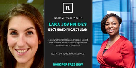 In Conversation With Lara Joannides, BBC's 50:50 Project Lead  tickets