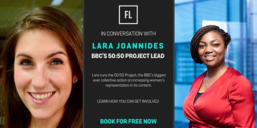 In Conversation With Lara Joannides, BBC's 50:50 Project Lead