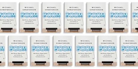 Boom: An Art-World Evening with Michael Shnayerson tickets