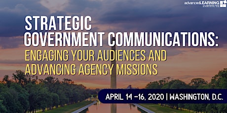 Strategic Government Communications: Engaging Your Audiences and Advancing Agency Missions tickets