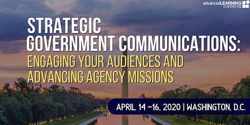 Strategic Government Communications: Engaging Your Audiences and Advancing Agency Missions