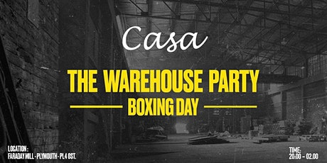 Casa Presents: The Warehouse Party - Boxing Day tickets