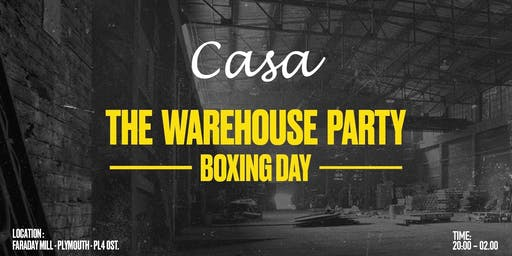 Casa Presents: The Warehouse Party - Boxing Day