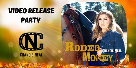 """Chancie Neal's """"Rodeo Money"""" Video Release Party tickets"""