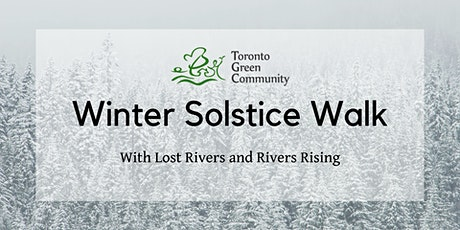 Winter Solstice Walk with Lost Rivers and Rivers Rising tickets
