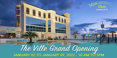 THE VILLE CHARLOTTE- GRAND OPENING tickets
