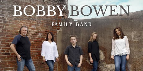 Bobby Bowen Family Concert In Olive Branch Illinois tickets