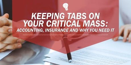 Keeping Tabs on your Critical Mass; Accounting, Insurance & Why You Need It tickets