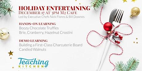 Teaching Kitchen: Holiday Entertaining tickets