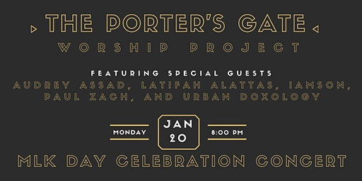 The Porter's Gate Worship Project: MLK Day Celebration Concert