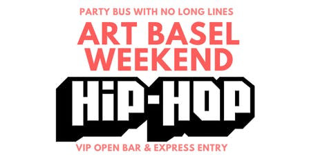 ART BASEL MIAMI HIP HOP OPEN BAR, LIMO, NIGHTCLUB PARTY tickets