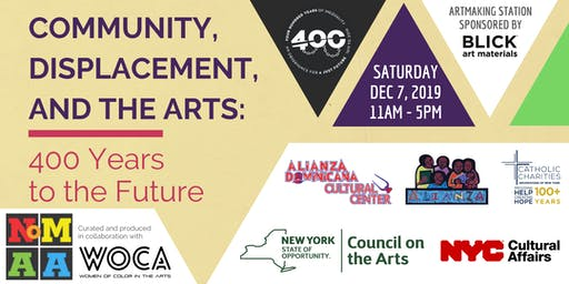 Community, Displacement, and The Arts: 400 Years to the Future
