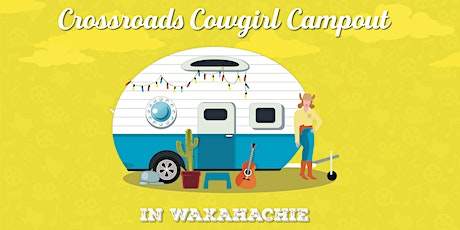 Crossroads Cowgirl Campout tickets