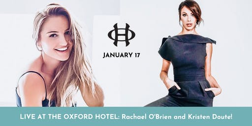 Rachael O'Brien and Kristen Doute Live at The Oxford Hotel