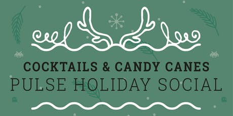 """""""Cocktails & Candy Canes"""" PULSE Holiday Social tickets"""