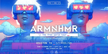 ARMNHMR: The Free World Tour - Stereo Live Houston tickets