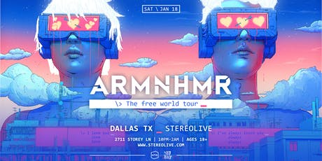 ARMNHMR: The Free World Tour - Stereo Live Dallas tickets
